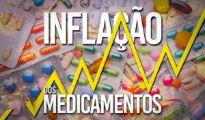 INFLAÇÃO:  Preço dos medicamentos no Brasil sobe 1,73% em maio